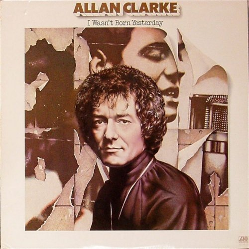 Allan Clarke<br>I Wasn't Born Yesterday<br>LP