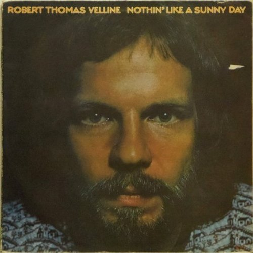 Robert Thomas Velline<br>Nothin' Like A Sunny Day<br>LP