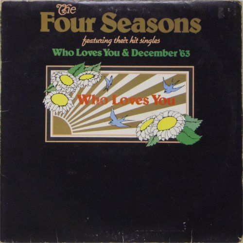 The Four Seasons<BR>Who Loves You