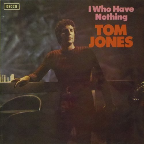 Tom Jones<br>I Who Have Nothing<br>LP