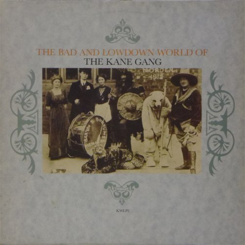 The Kane Gang<br>The Bad and Lowdown World of<br>LP