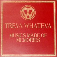 Treva Whateva<br>Music's Made Of Memories<br>Triple LP