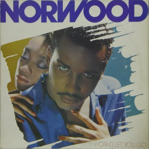 Norwood<br>I Can't Let You Go<br>LP