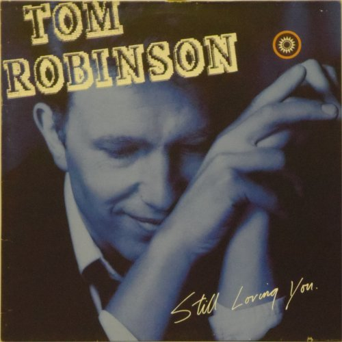 Tom Robinson<br>Still Loving You<br>LP