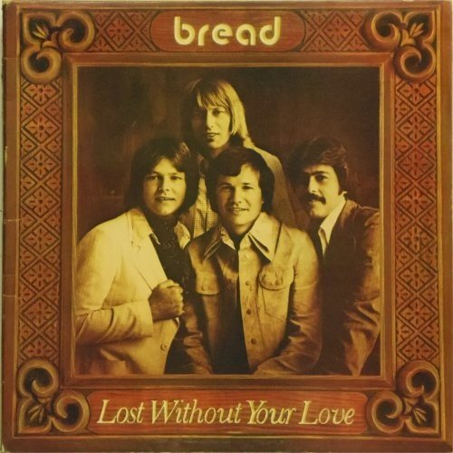 Bread<BR>Lost Without Your Love<br>LP