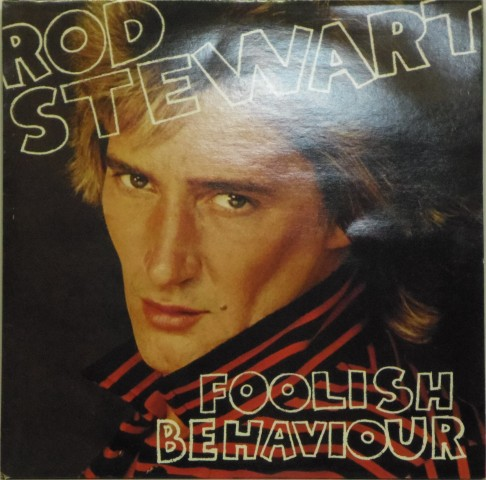 Rod Stewart<br>Foolish Behaviour<br>LP