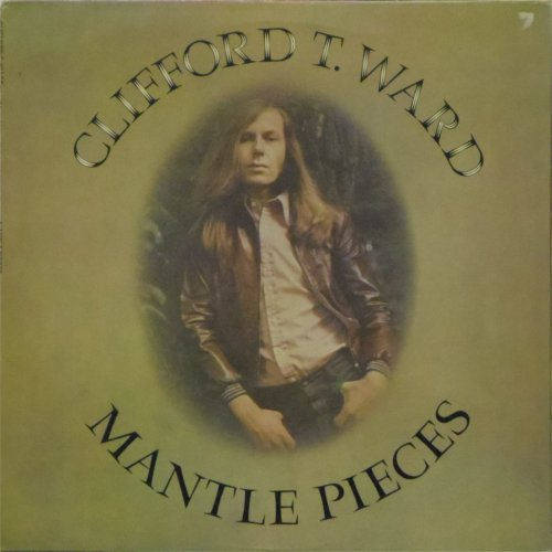 Clifford T Ward<br>Mantle Pieces<br>LP