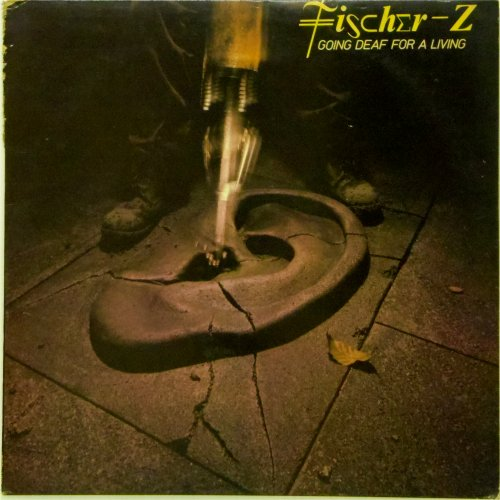 Fischer-Z<br>Going Deaf For A Living<br>LP