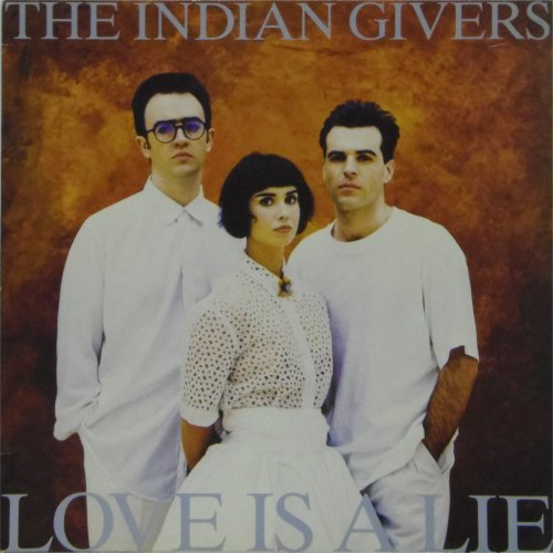 The Indian Givers<br>Love Is A Lie<br>LP