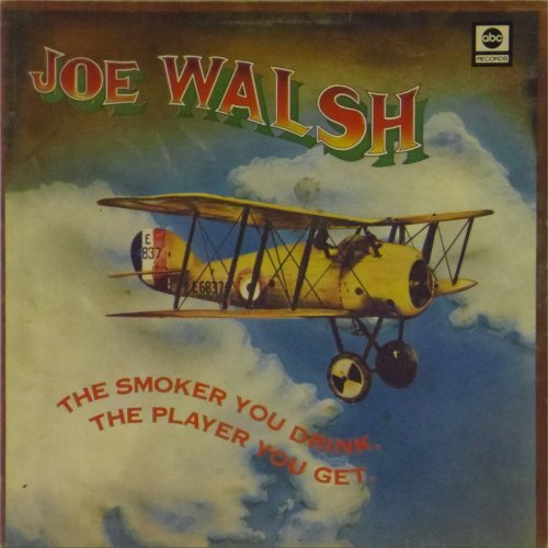 Joe Walsh<br>The Smoker You Drink, The Player You Get<br>LP