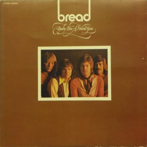 Bread<BR>Baby, I'm A Want You<br>LP