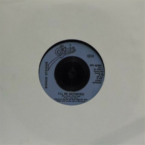 "Shakin' Stevens<br>I'll Be Satisfied<br>7"" single"