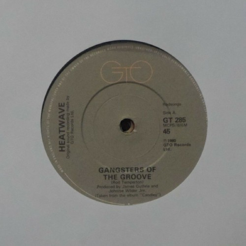 "Heatwave<br>Gangsters Of The Groove<br>7"" single"