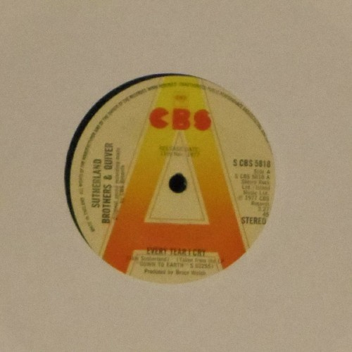 "Sutherland Brothers & Quiver<br>Every Tear I Cry<br>7"" single"