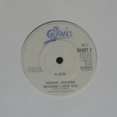 "Shakin' Stevens<br>Because I Love You<br>7"" single"