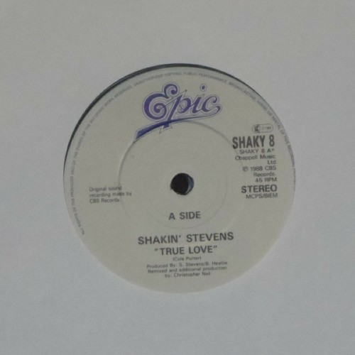"Shakin' Stevens<br>True Love<br>7"" single"