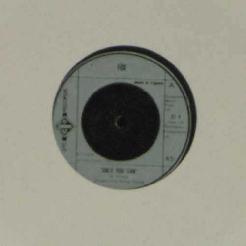 "Fox<br>Only You Can<br>7"" single"