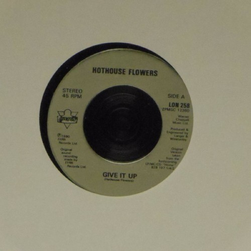 "Hothouse Flowers<br>Give It Up<br>7"" single"