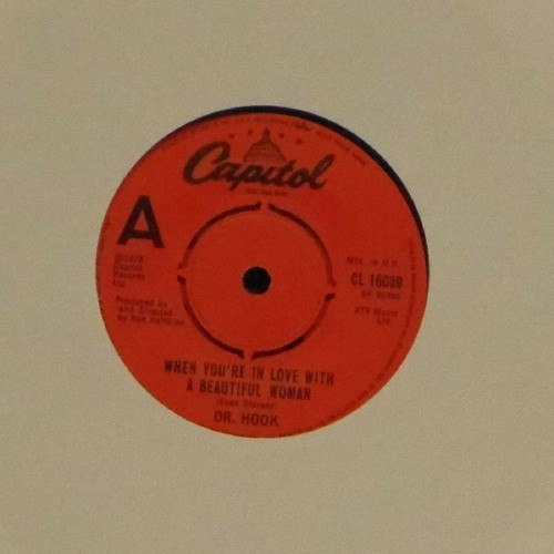 "Dr Hook<br>When You'Re In Love With A Beautiful Woman<br>7"" single"