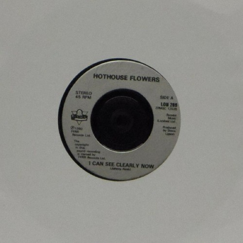 "Hothouse Flowers<br>I Can See Clearly Now<br>7"" single"
