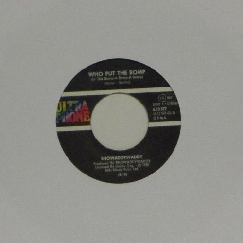 "Showaddywaddy<br>Who Put The Bomp<br>7"" single"
