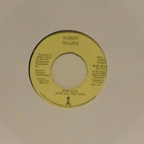 "Robert Palmer<br>Some Guys Have All The Luck<br>7"" single"