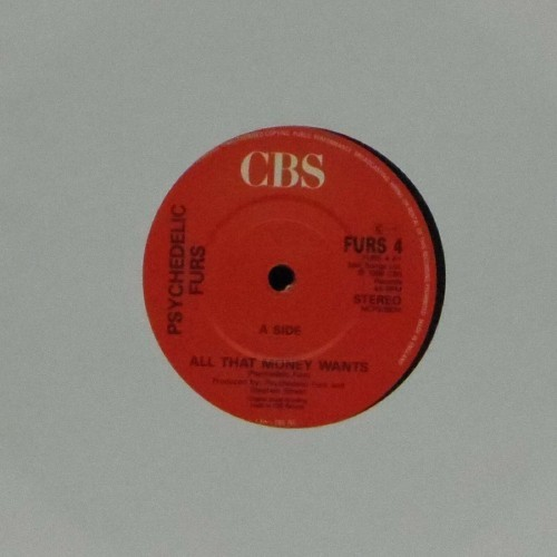 "The Psychedelic Furs<br>All That Money Wants<br>7"" single"