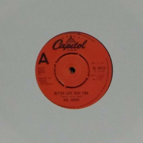 "Dr Hook<br>Better Love Next Time<br>7"" single"