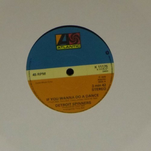 "The Detroit Spinners<br>If You Wanna Do A Dance<br>7"" single"