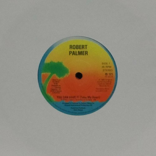 "Robert Palmer<br>You Can Have It<br>7"" single"