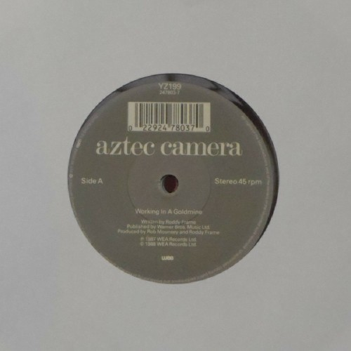 "Aztec Camera<br>Working In A Goldmine<br>7"" single"