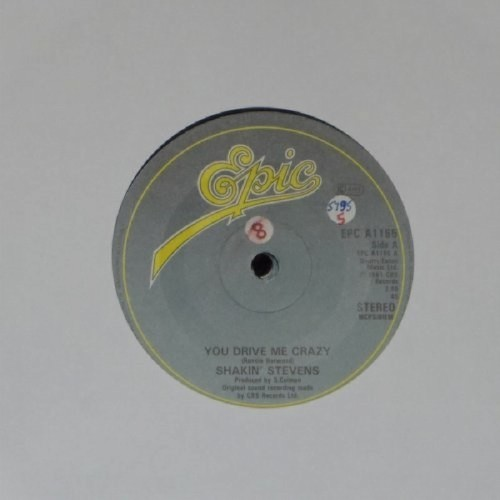 "Shakin' Stevens<br>You Drive Me Crazy<br>7"" single"