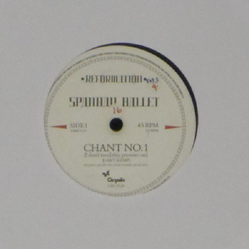"Spandau Ballet<br>Chant No.1<br>7"" single"