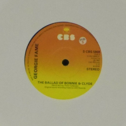 "Georgie Fame<br>The Ballad Of Bonnie & Clyde<br>7"" single"