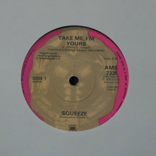 "Squeeze<br>Take Me I'm Yours<br>7"" single"