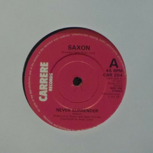"Saxon<br>Never Surrender<br>7"" single"