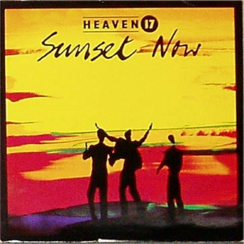 "Heaven 17<br>Sunset Now (Extended Version)<br>7"" single"