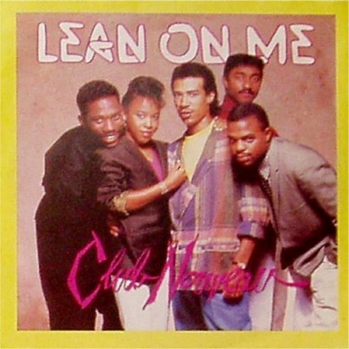 "Club Nouveau<br>Lean On Me<br>7"" single"