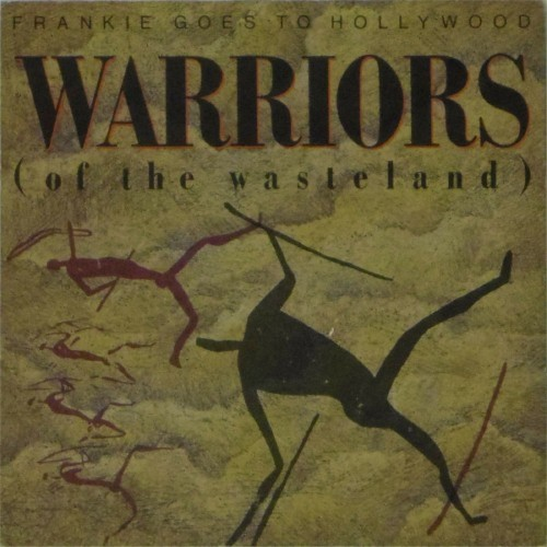 "Frankie Goes To Hollywood<br>Warriors Of The Wasteland<br>7"" single"