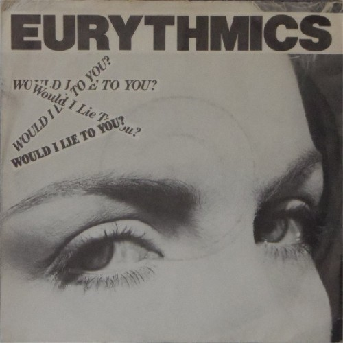 "Eurythmics<br>Would I Lie To You<br>7"" single"