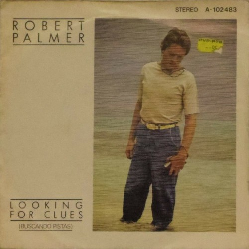 "Robert Palmer<br>Looking For Clues<br>7"" single"