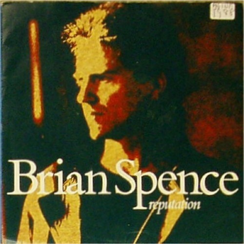 "Brian Spence<br>Reputation<br>7"" single"