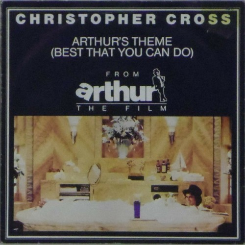 "Christopher Cross<br>Arthur's Theme (Best That You Can Do)<br>7"" single"