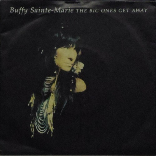 "Buffy Sainte-Marie<br>The Big Ones Get Away<br>7"" single"