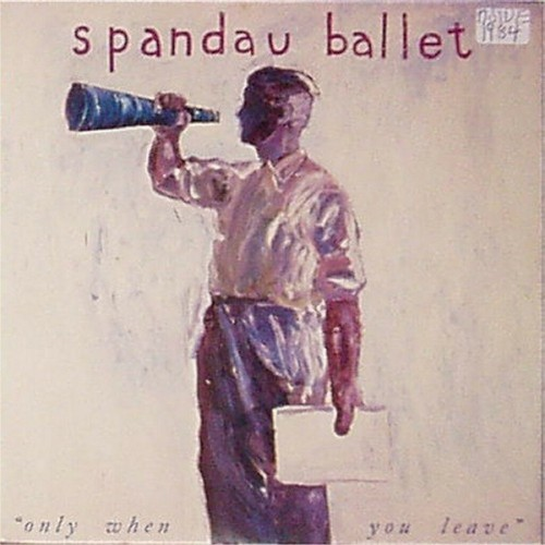 "Spandau Ballet<br>Only When You Leave<br>7"" single"