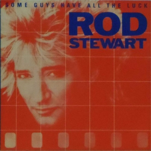 "Rod Stewart<br>Some Guys Have All The Luck<br>7"" single"