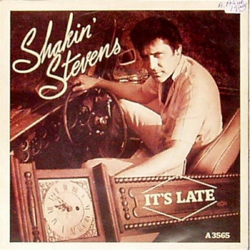 "Shakin' Stevens<br>It's Late<br>7"" single"