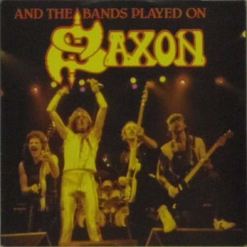 "Saxon<br>And The Bands Played On<br>7"" single"