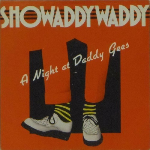 "Showaddywaddy<br>A Night Of Daddy Gees<br>7"" single"