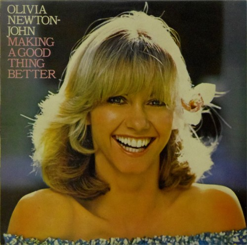 Olivia Newton-John<br>Making A Good Thing Better<br>LP